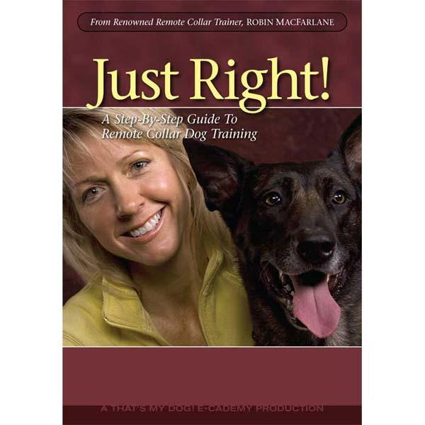 That'S My Dog Just Right Dog Training Dvd Volume 1